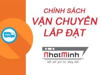 Chính sách vận chuyển, lắp đặt Nhật Minh